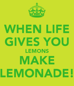 when-life-gives-you-lemons-make-lemonade