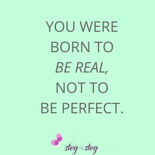 you-were-born-to-be-real-not-to-be-perfect-1